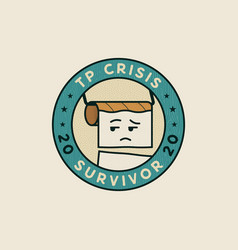 toilet paper crisis 2020 survivor badge concept vector image