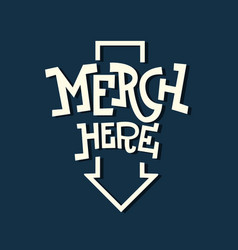 merch here funny artistic sign slab serif vector image