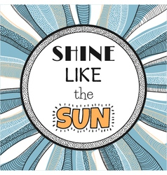 Shine like the sun quote phrase vector image
