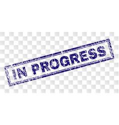 grunge in progress rectangle stamp vector image