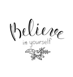 quote believe in yourself motivational lettering vector image