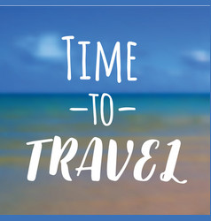 Time to travel beautiful seaside view poster vector
