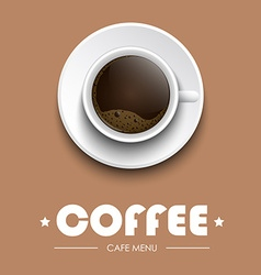 Coffee cup on a brown background with text vector image