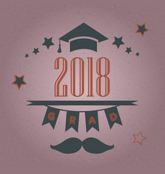 Graduation class of 2018 stylized retro card vector