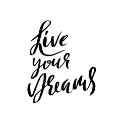 live your dreams hand drawn dry brush lettering vector image