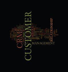 the crm will give you the customer knowledge you vector image