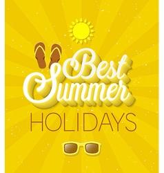 Best Summer Holidays typographic design vector image vector image