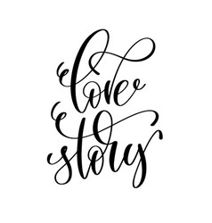 Love story black and white hand lettering vector