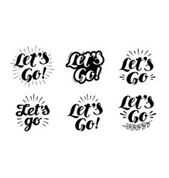 lets go lettering hand drawn vector image