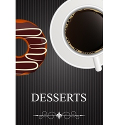 Dessert Menu with Coffee and Donut vector image vector image