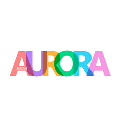 Aurora lettering on a white background design vector