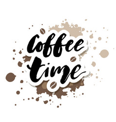 Coffee time watercolor lettering calligraphy vector