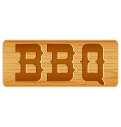 Nameplate of wood for menu with word BBQ vector image vector image