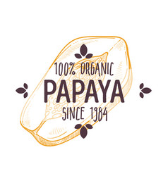100 percent organic papaya label with sliced vector image