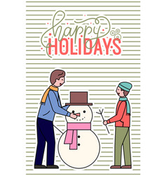 happy holidays father and kid sculpting snowman vector image