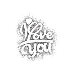 I love you Hand-lettering text Handmade vector image