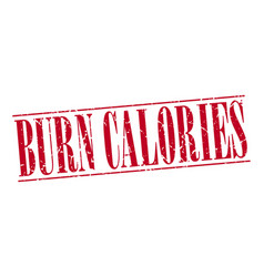 Burn calories red grunge vintage stamp vector