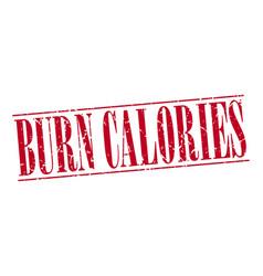 Burn calories red grunge vintage stamp vector