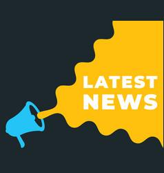 latest news megaphone label breaking news vector image