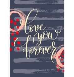 Love you forever hand written lettering on vector