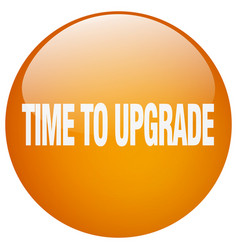 Time to upgrade orange round gel isolated push vector