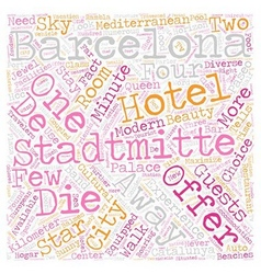 Hotels in barcelona in die stadtmitte and you text vector