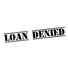 loan denied stamp on white vector image