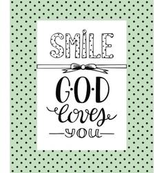 Hand lettering Smile God loves you vector image
