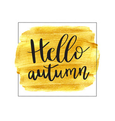 hello autumn of lettering vector image vector image