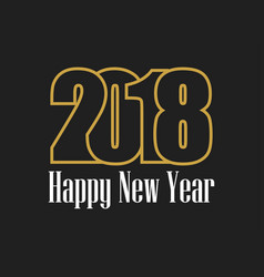 2018 happy new year golden numbers on a black vector image