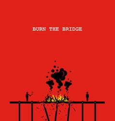 Burn bridge artwork depicting a person vector