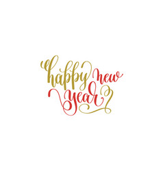 happy new year hand lettering holiday red and gold vector image vector image