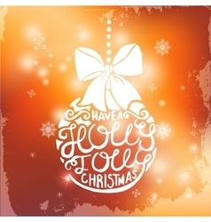 christmas ball with lettering on blurred vector image