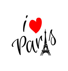 i love paris lettering with eiffel tower and love vector image