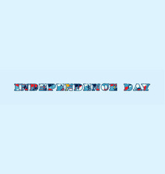 independence day concept word art vector image