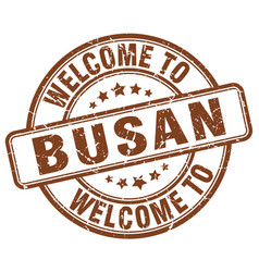 welcome to busan brown round vintage stamp vector image vector image