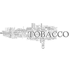 a short history of cigars and tobacco text word vector image
