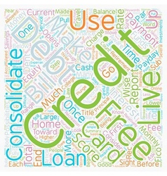 Consolidate And Live Debt Free text background vector