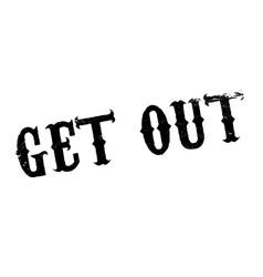 Get Out rubber stamp vector