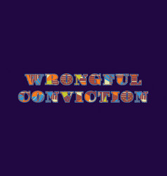 Wrongful conviction concept word art vector