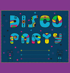 disco party invitation to party funny blue font vector image