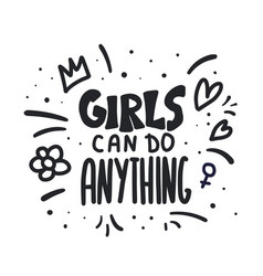 Girls can do anything quote vector