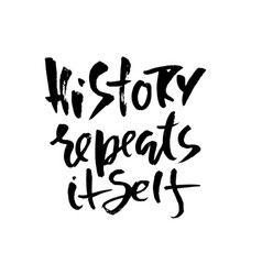 History repeats itself hand drawn dry brush vector