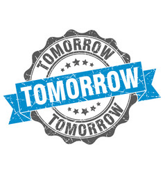 Tomorrow stamp sign seal vector