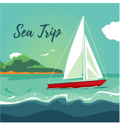 Yacht sailing on the ocean journey on ship water vector