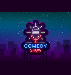 comedy show stand up invitation is a neon sign vector image