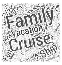 Family Fun aboard a Cruise Ship Word Cloud Concept vector