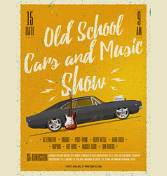 Old school cars and music show poster vector