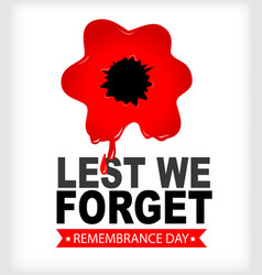 Remembrance day lest we forget red poppy in blood vector