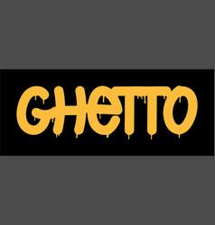 Tag inscription ghetto graffiti lettering vector